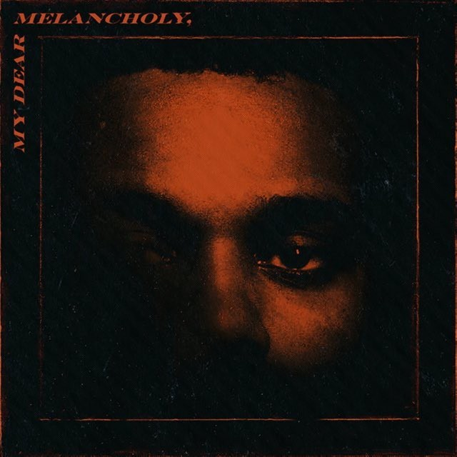 """The Weeknd - """"My Dear Melancholy"""" Review"""